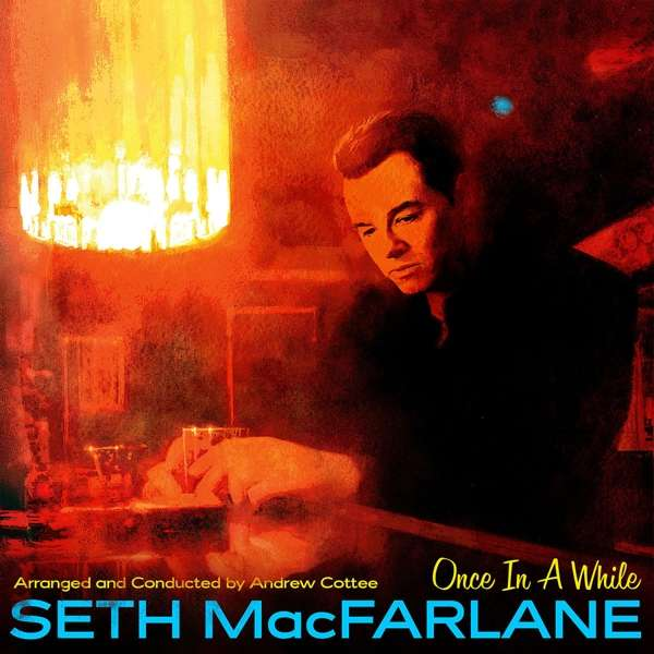 Once in a While - Seth Macfarlane - Musik - POP - 0602577418464 - 26/4-2019