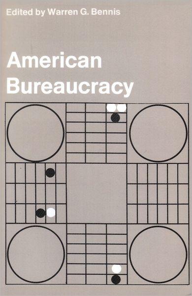 American Bureaucracy - Warren G Bennis - Bøger - Taylor & Francis Inc - 9780878555468 - 30/1-1970