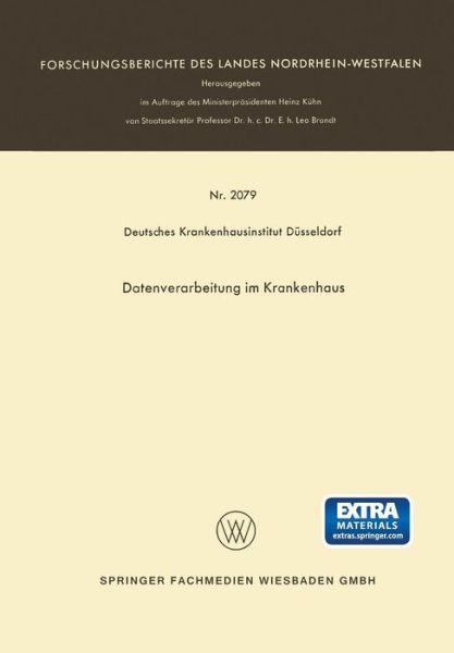 Datenverarbeitung Im Krankenhaus - Forschungsberichte Des Landes Nordrhein-Westfalen - Deutsches Krankenhausinstitut Dusseldorf Deutsches Krankenhausinstitut Dusseldorf - Bøger - Vs Verlag Fur Sozialwissenschaften - 9783322980496 - 1970