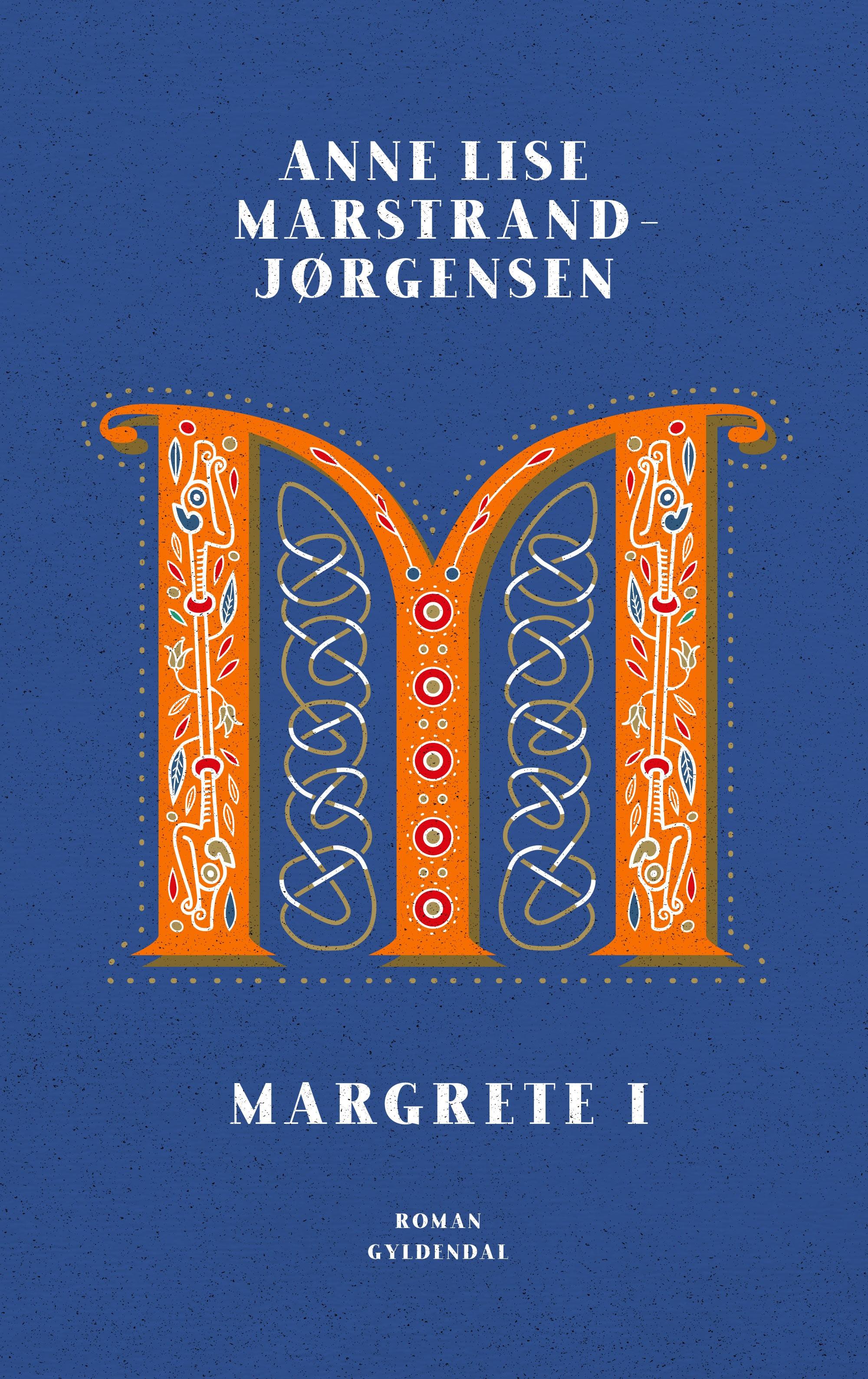 Margrete I - Anne Lise Marstrand-Jørgensen - Bøger - Gyldendal - 9788702295504 - 25/9-2020