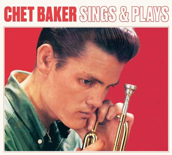 Sings And Plays - Chet Baker - Musik - AMERICAN JAZZ CLASSICS - 8436559467506 - 17/1-2020