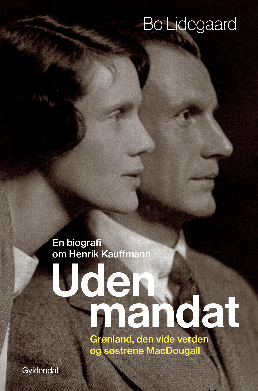 Uden mandat - Bo Lidegaard - Bøger - Gyldendal - 9788702288506 - 4/5-2020