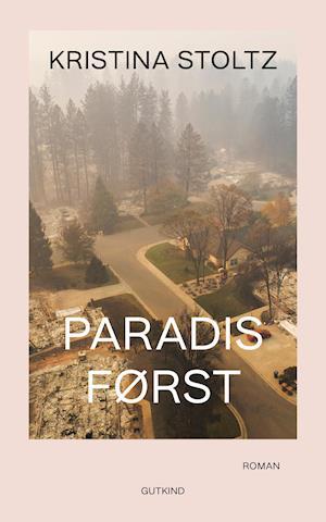 Paradis først - Kristina Stoltz - Bøger - Gutkind - 9788743400516 - 17/9-2020