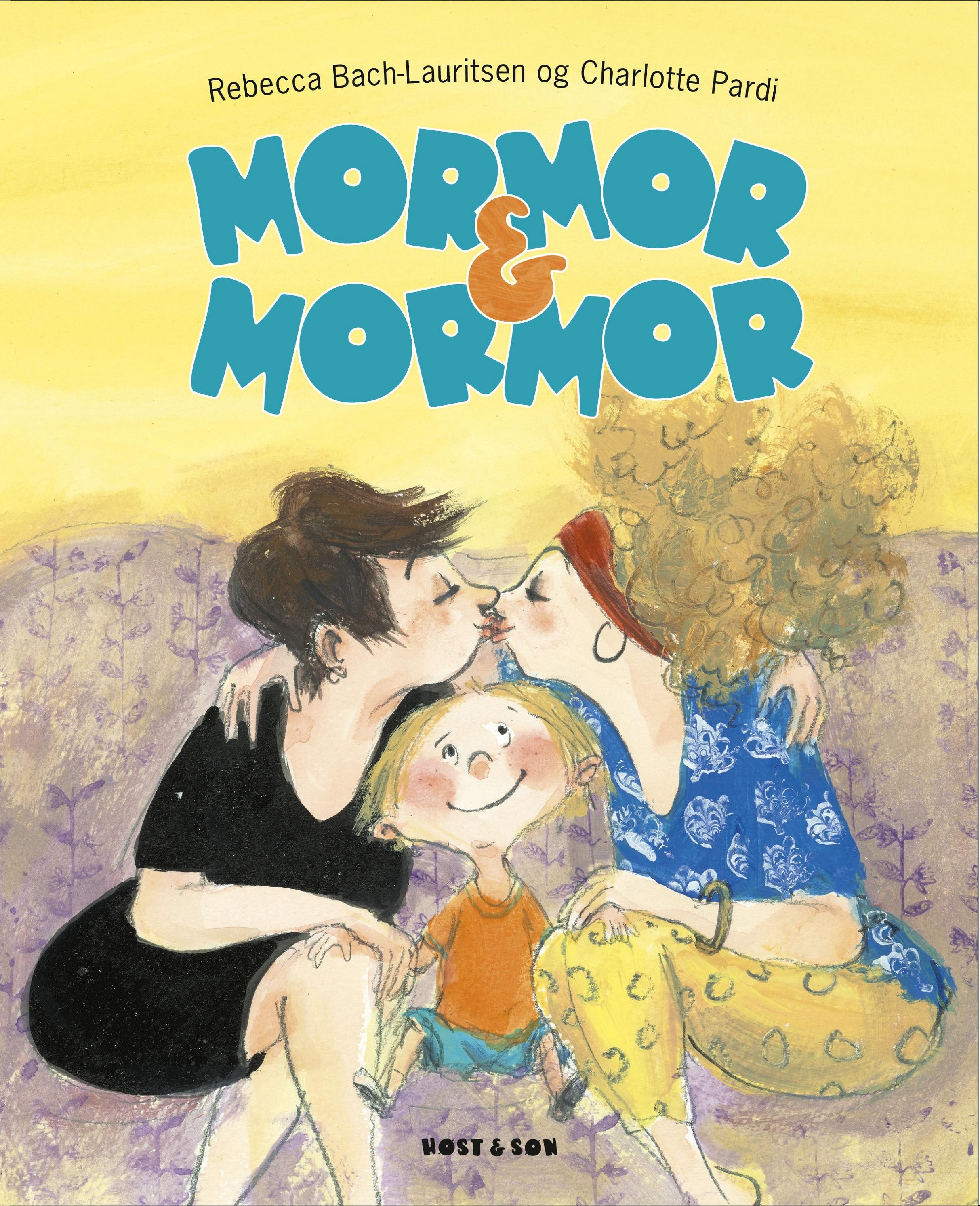 Mormor & Mormor - Rebecca Bach-Lauritsen - Bøger - Høst og Søn - 9788763865517 - 18/8-2020