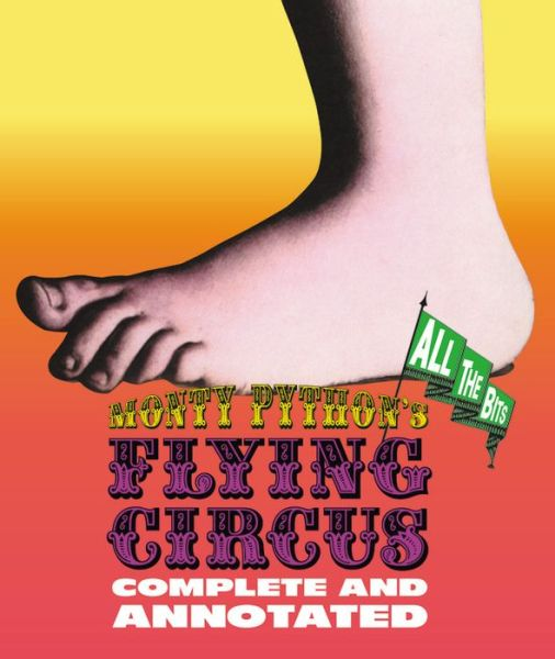 Monty Python's Flying Circus Complete And Annotated - Monty Python - Bøger - BLACK DOG - 9780316508520 - 24/1-2019