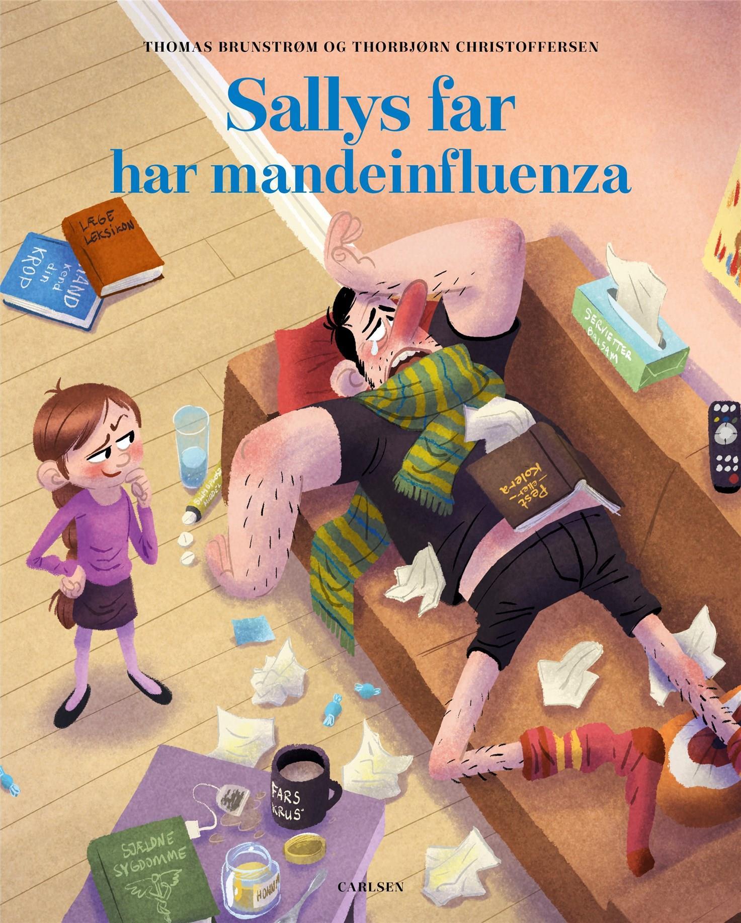 Sallys far har mandeinfluenza - Thomas Brunstrøm - Bøger - CARLSEN - 9788711912522 - 18/8-2020