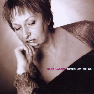 Never Let Me Go - Mona Larsen - Musik - STUNT - 0663993020525 - 15/3-2019