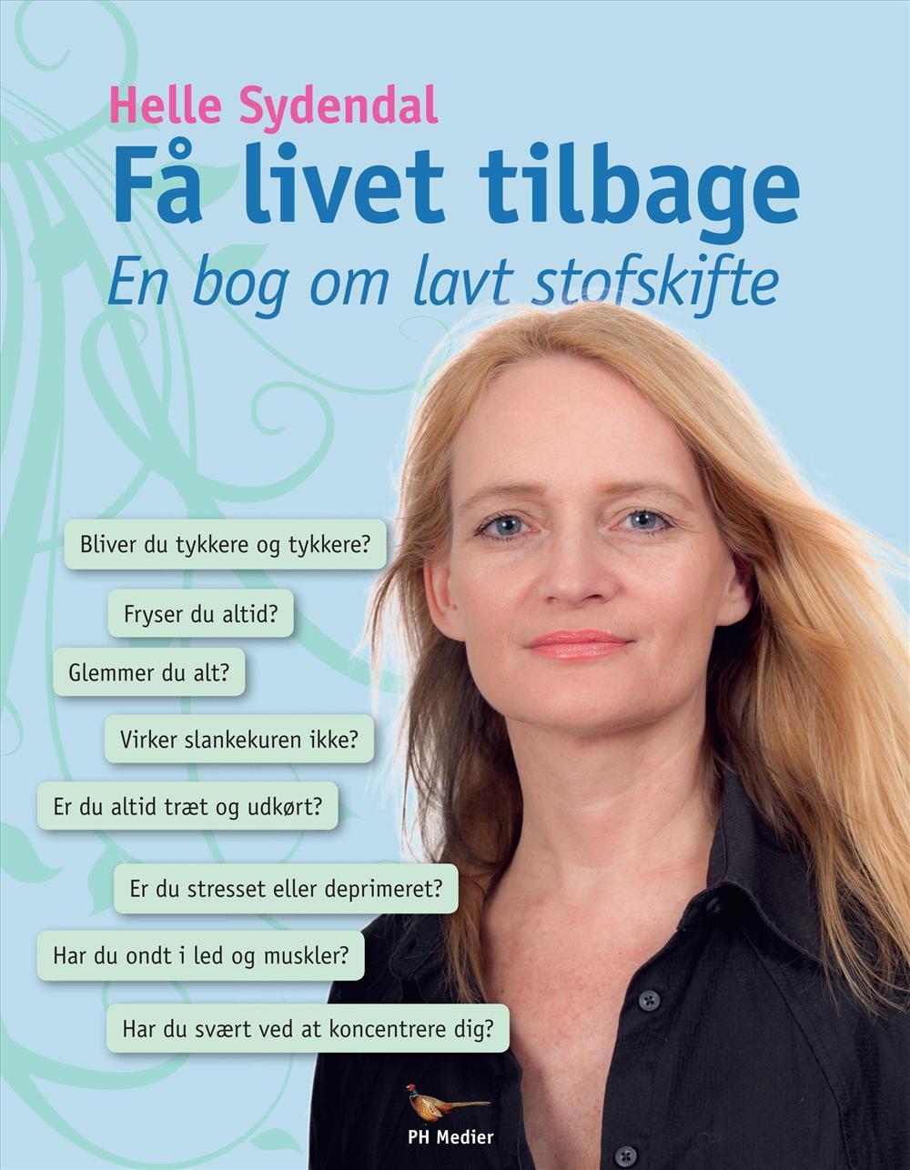 Få livet tilbage - Helle Sydendal - Bøger - PH Medier - 9788799483532 - 18/5-2020