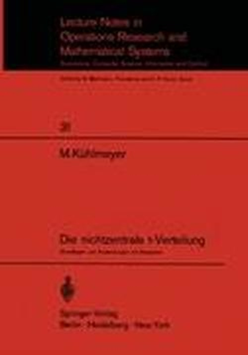 Die Nichtzentrale T-Verteilung - Lecture Notes in Economics and Mathematical Systems - Martin Kuhlmeyer - Bøger - Springer-Verlag Berlin and Heidelberg Gm - 9783540049548 - 1970