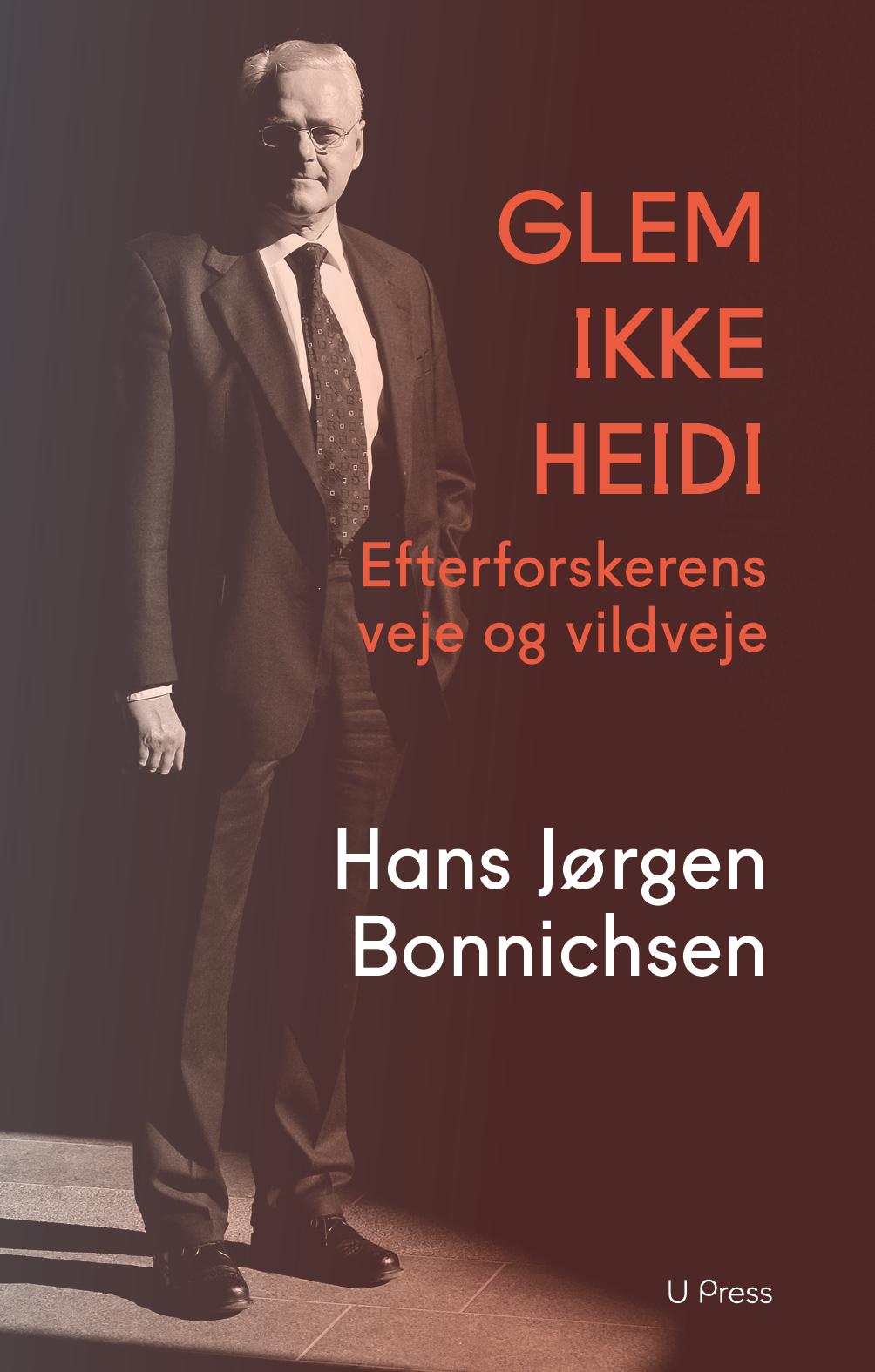 Glem ikke Heidi - Hans Jørgen Bonnichsen - Bøger - U Press - 9788793060548 - 22/9-2017