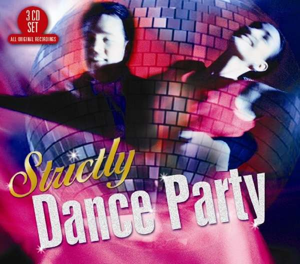 Strictly Dance Party - Various Artists - Musik - BIG 3 - 0805520131551 - 25/8-2017