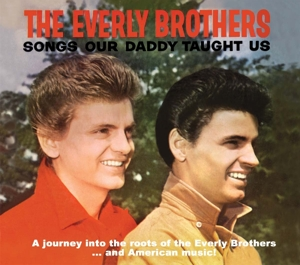 Songs Our Daddy Taught Us - Everly Brothers - Musik - BEAR FAMILY - 5397102173554 - 29/11-2013