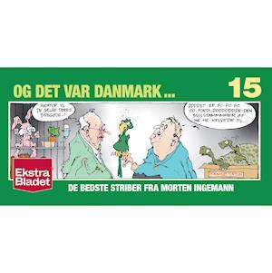 Og det var Danmark 15 - Morten Ingemann - Bøger - Ekstra Bladets Forlag - 9788740050554 - 12/11-2019