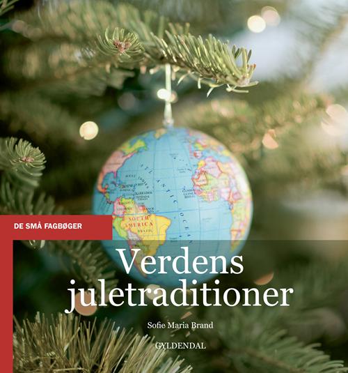 De små fagbøger: Verdens juletraditioner - Sofie Maria Brand - Bøger - Gyldendal - 9788702292558 - 1/6-2020
