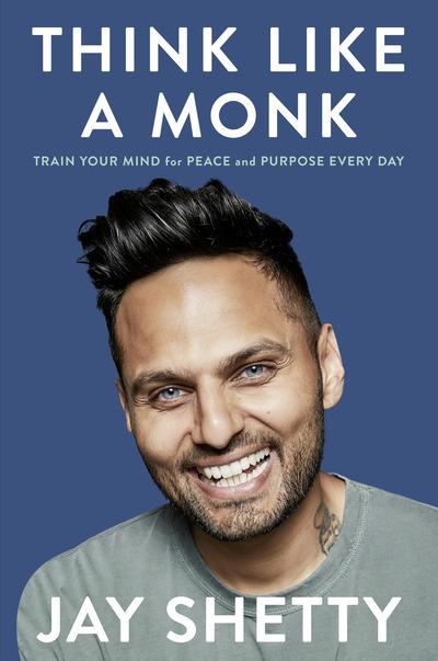 Think Like a Monk - Jay Shetty - Bøger - HarperCollins Publishers - 9780008355562 - 8/9-2020