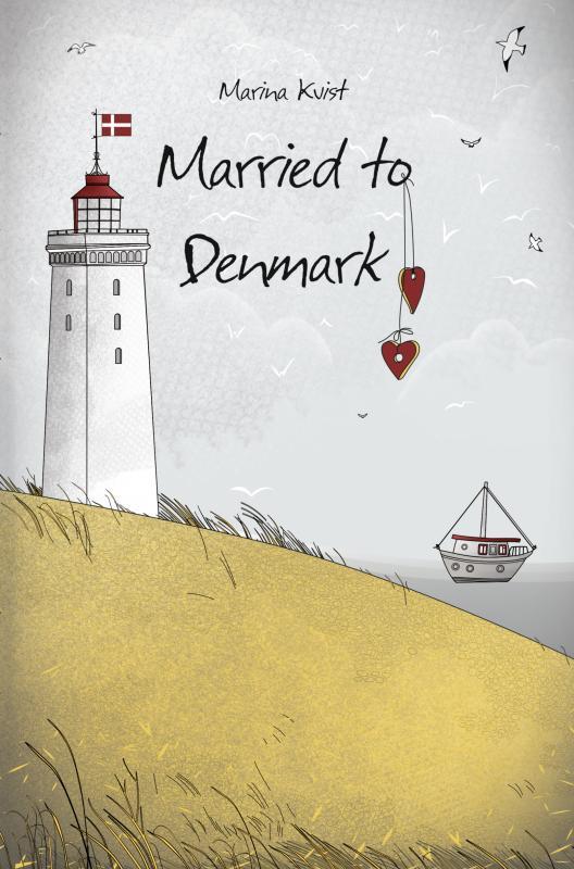 Married to Denmark - Marina Kvist - Bøger - Saxo Publish - 9788740418576 - 23/3-2020