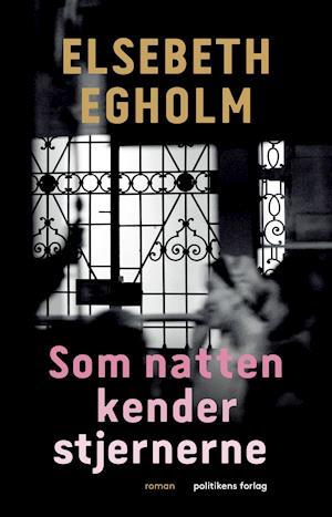 Som natten kender stjernerne - Elsebeth Egholm - Bøger - Politikens Forlag - 9788740060577 - 10/9-2020