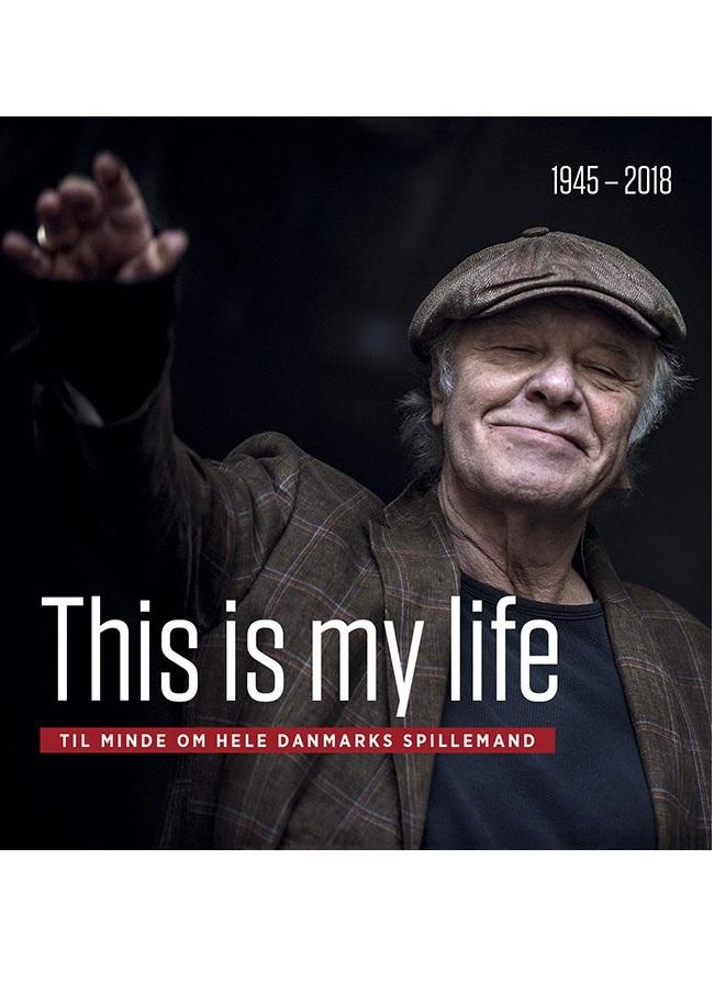 This is my life - Bo Østlund & Henriette Wittrup - Bøger - Forlaget Heatherhill - 9788791901577 - 2/11-2018