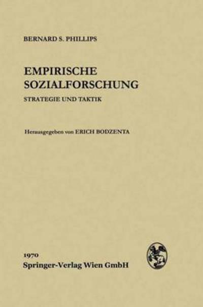 Empirische Sozialforschung - Bernard S Phillips - Bøger - Springer-Verlag Berlin and Heidelberg Gm - 9783662237595 - 1970
