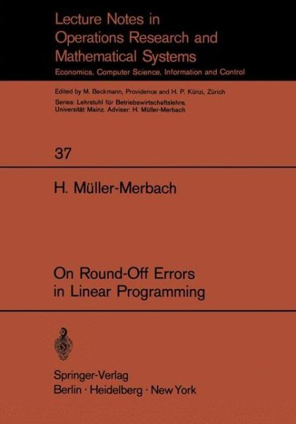 On Round-Off Errors in Linear Programming - Lecture Notes in Economics and Mathematical Systems - Heiner Muller-Merbach - Bøger - Springer-Verlag Berlin and Heidelberg Gm - 9783540049609 - 1970