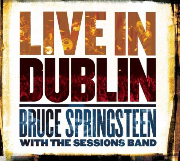 Live in Dublin - Bruce Springsteen - Musik - COLUMBIA - 0190759789612 - 21/2-2020