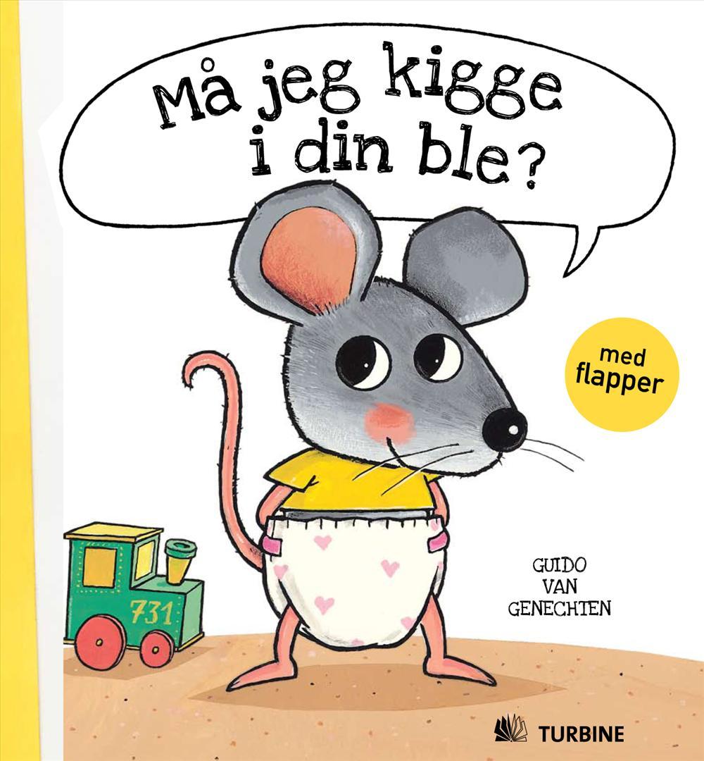 Må jeg kigge i din ble? - Guido van Genechten - Bøger - Turbine - 9788792389619 - 20/1-2009