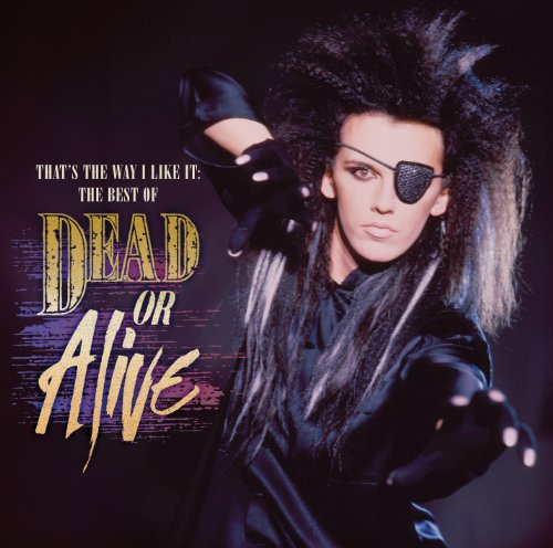 That's the Way I Like It - Dead or Alive - Musik - SONY MUSIC - 0886977930621 - 25/10-2010