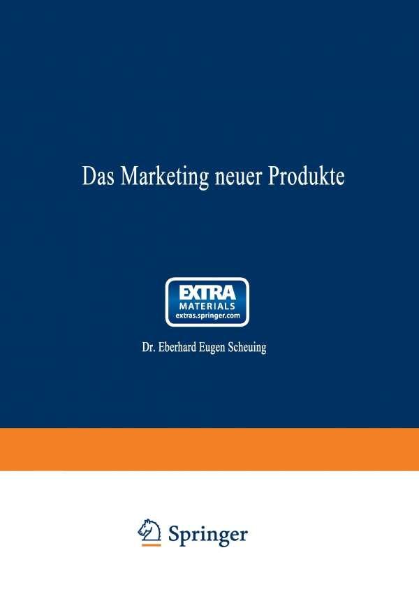 Das Marketing Neuer Produkte - Eberhard Eugen Scheuing - Bøger - Gabler Verlag - 9783409363624 - 1970