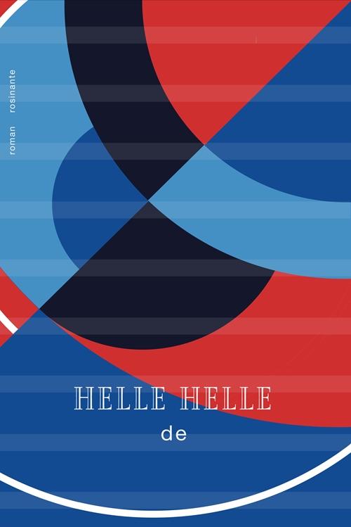 De - Helle Helle - Bøger - Rosinante - 9788763857628 - 13/4-2018