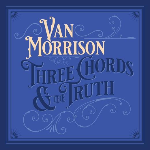 Three Chords & The Truth - Van Morrison - Musik - CAROLINE - 0602508016639 - 25/10-2019