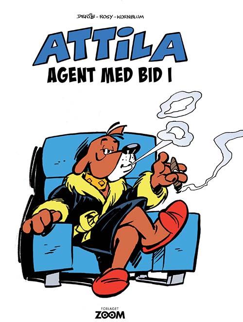 Attila: Attila: Agent med bid i - Derib,Rosy,Kornblum - Bøger - Forlaget Zoom - 9788770211642 - 20/8-2020