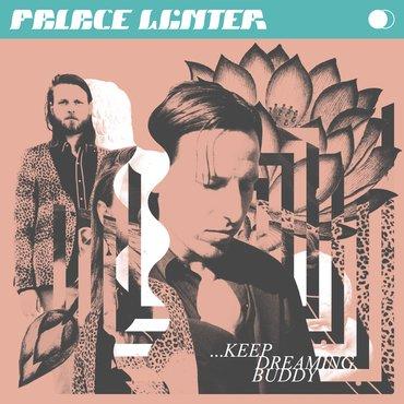 ...Keep Dreaming, Buddy - Palace Winter - Musik - TAMBOURHINOCEROS - 7332181101645 - 23/10-2020