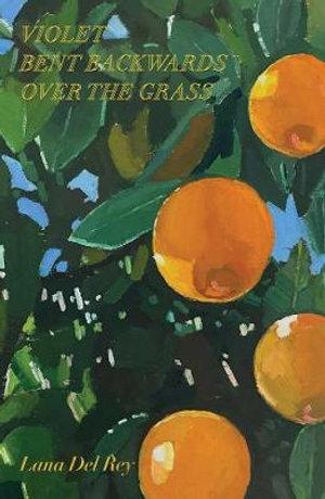 Violet Bent Backwards Over the Grass - Lana Del Rey - Bøger - Simon & Schuster Ltd - 9781471199660 - 29/9-2020