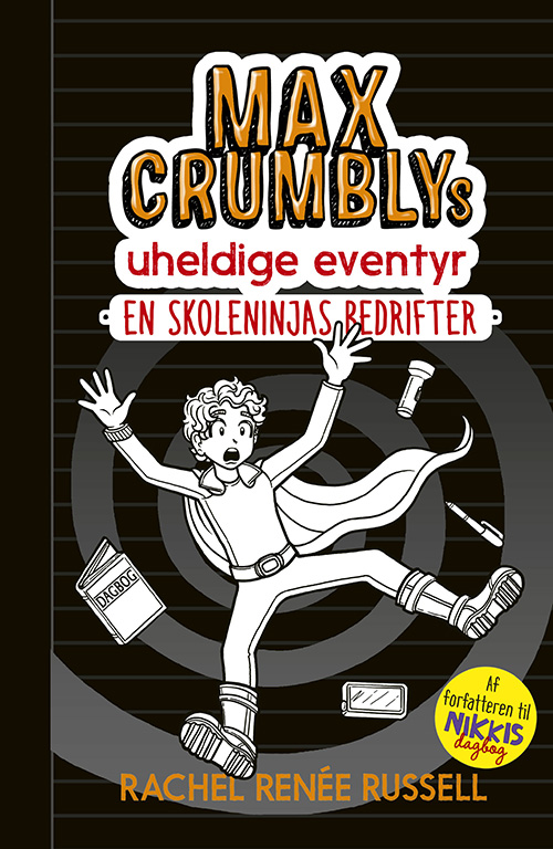 Max Crumbly: Max Crumblys uheldige eventyr 2: En skoleninjas bedrifter - Rachel Renee Russell - Bøger - Forlaget Alvilda - 9788741512662 - 1/11-2020