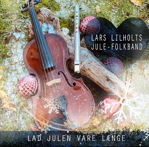 Lad Julen Vare Længe - Lars Lilholt - Musik -  - 5711053021663 - 6/11-2020