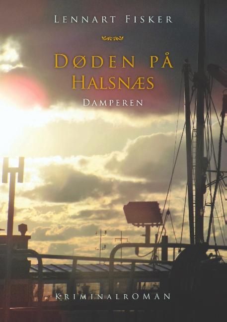 Døden på Halsnæs - Lennart Fisker - Bøger - Books on Demand - 9788743099673 - 28/5-2019