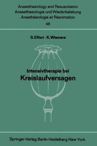 Intensivtherapie Bei Kreislaufversagen - Anaesthesiologie Und Intensivmedizin / Anaesthesiology and Intensive Care Medicine - S Effert - Bøger - Springer-Verlag Berlin and Heidelberg Gm - 9783540047674 - 1970