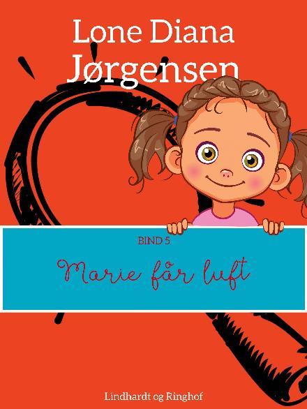 Marie får luft - Lone Diana Jørgensen - Bøger - Saga - 9788711938676 - 17/4-2018