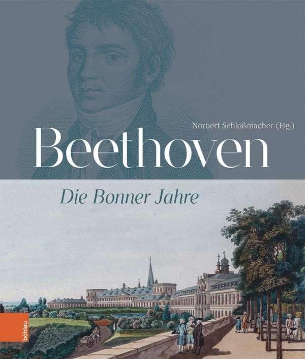 Die Bonner Jahre - Beethoven - Bøger -  - 9783412519681 - 5/10-2020