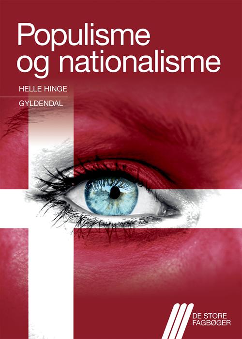 De store fagbøger: Populisme og nationalisme - Helle Hinge - Bøger - Gyldendal - 9788702281682 - 19/10-2020