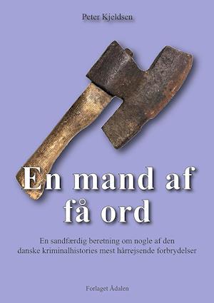 En mand af få ord - Peter Kjeldsen - Bøger - Ådalen - 9788793523685 - 8/6-2020