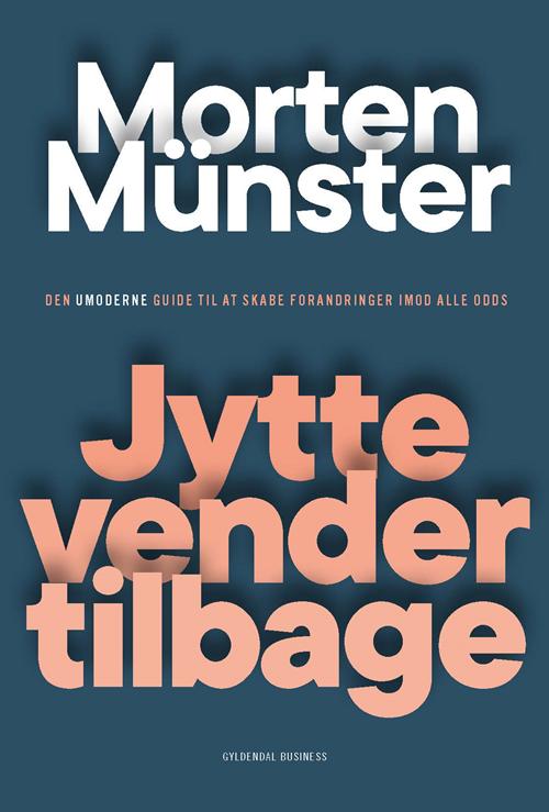 Jytte vender tilbage - Morten Münster - Bøger - Gyldendal Business - 9788702297690 - 1/9-2020