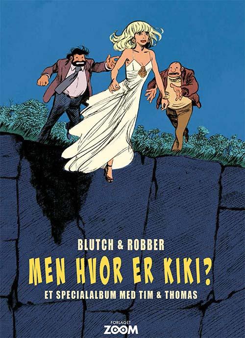 Tim & Thomas: Tim & Thomas: Men hvor er Kiki? - Robber Blutch - Bøger - Forlaget Zoom - 9788770211697 - 1/8-2020