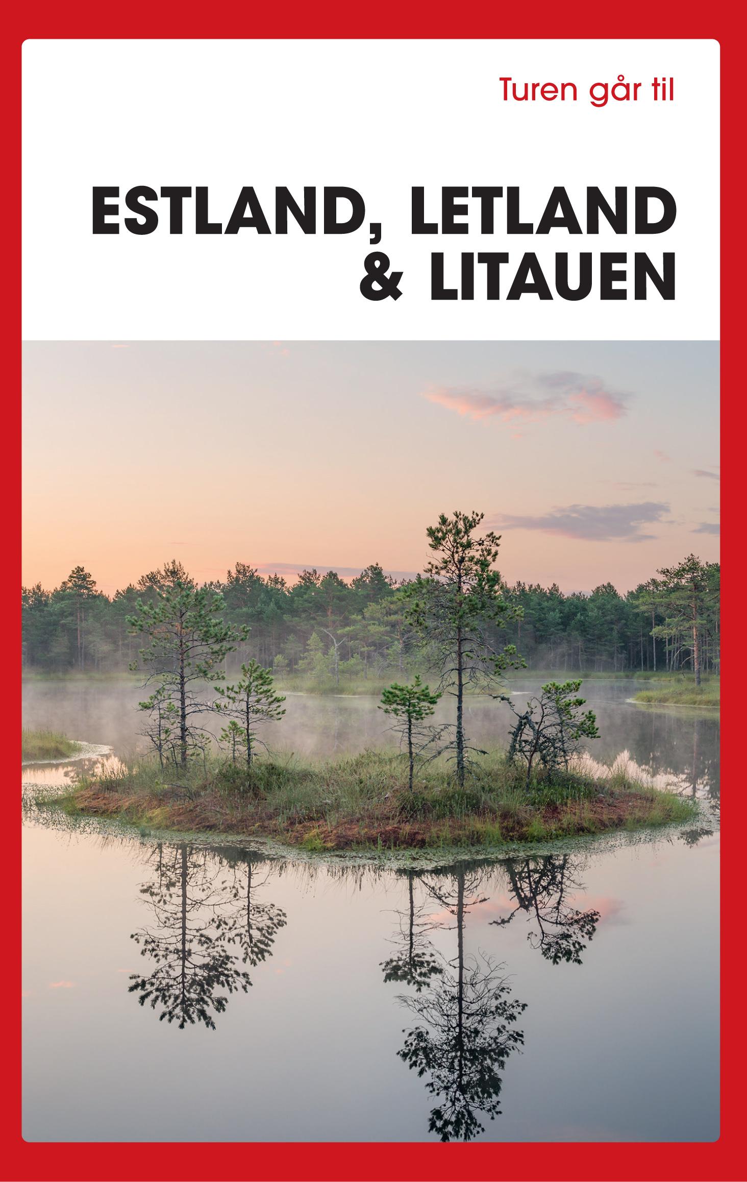Turen går til Estland, Letland & Litauen - Karin Larsen - Bøger - Politikens Forlag - 9788740055702 - 2/3-2020