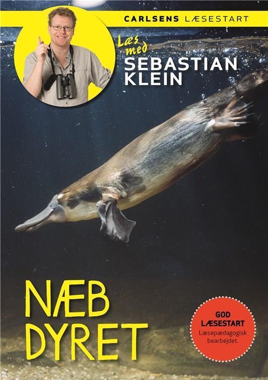 Læs med Sebastian Klein: Læs med Sebastian Klein - Næbdyret - Sebastian Klein - Bøger - CARLSEN - 9788711552711 - 18/4-2017