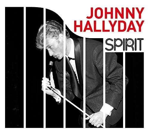 Spirit of Johnny Hallyday - Johnny Hallyday - Musik - Wagram - 3596973441720 - 21/4-2017
