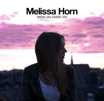 Innan Jag Kände Dig - Melissa Horn - Musik - Sony Owned - 0886979159723 - 14/9-2011