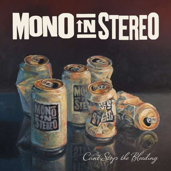 Can't Stop the Bleeding - Mono in Stereo - Musik - RUM BAR - 0706091999727 - 29/7-2019