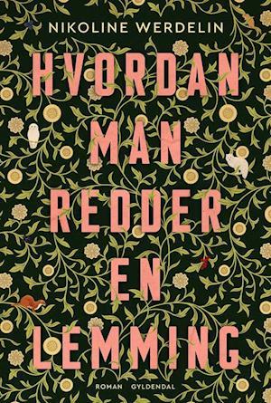 Hvordan man redder en lemming - Nikoline Werdelin - Bøger - Gyldendal - 9788763858731 - 2/10-2020
