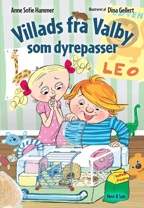 Villads fra Valby som dyrepasser - Anne Sofie Hammer - Bøger - Høst og Søn - 9788763856744 - 1/6-2018